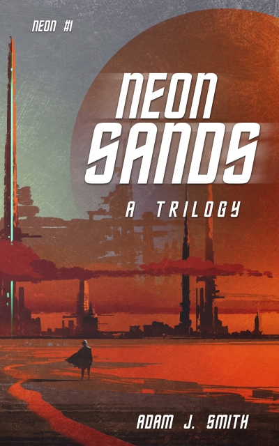 Neon Sands: a trilogy