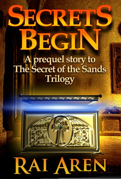 Secrets Begin, a prequel story to The Secret of the Sands Trilogy