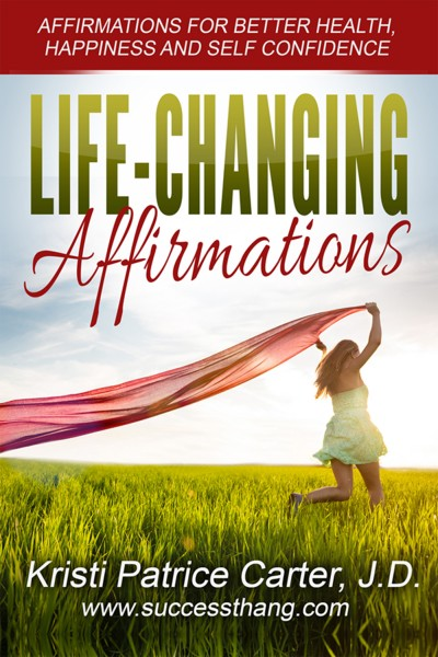 Life Changing Affirmations - Affirmations for Better Health, Peace and Confidence