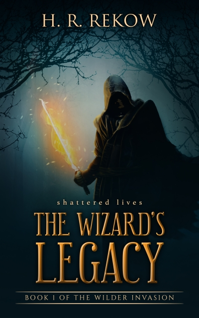 Shattered Lives: Book 1 of The Wizard's Legacy