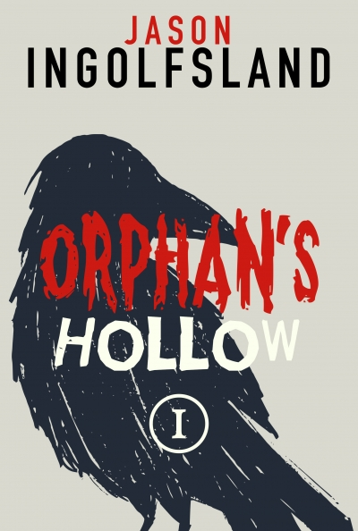 Orphan's Hollow: The Raven - Part 1