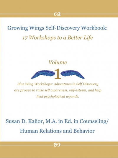 Growing Wings Self-Discovery Workbook (Vol.1): 17 Workshops to a Better Life