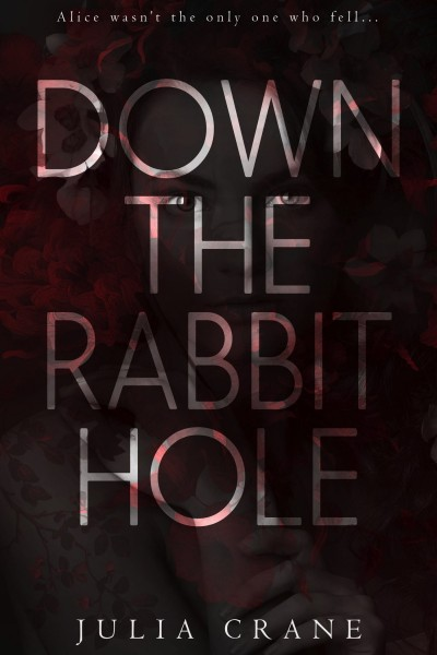 Down The Rabbit Hole (Preview Chapters 1-6)