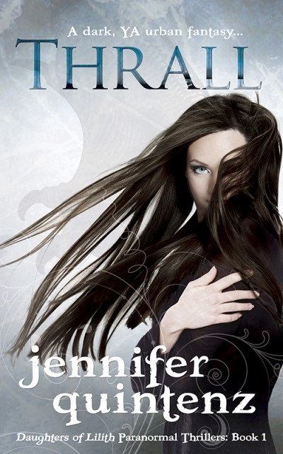 Thrall: A Dark YA Urban Fantasy (Daughters Of Lilith Paranormal Thriller: Book 1)
