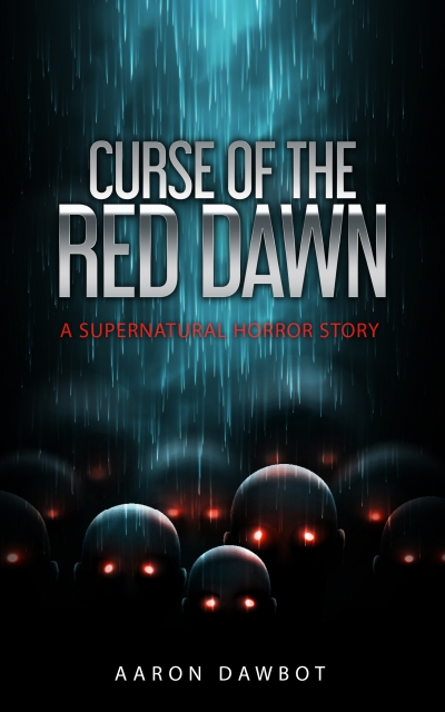 CURSE OF THE RED DAWN:A SUPERNATURAL HORROR STORY