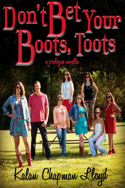 Don't Bet Your Boots, Toots (The MisAdventures of Miss Lilly, The Prologues: Cash and Lilly, Vol. 2)