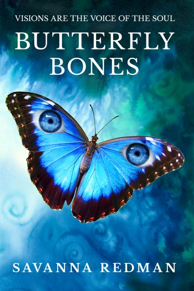 Butterfly Bones: Visions are the Voice of the Soul