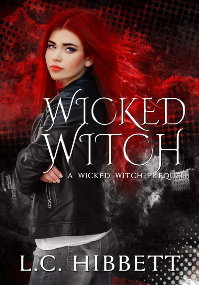 Wicked Witch (A Wicked Witch Series Prequel)