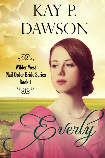 Everly - Wilder West Mail Order Bride Series Book 1