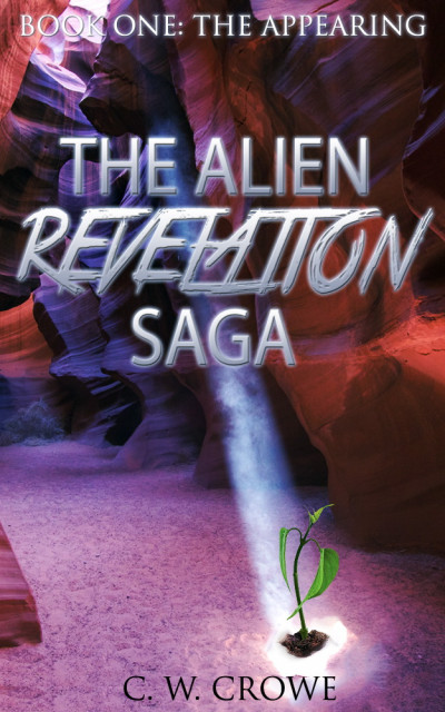 The Alien Revelation Saga Book One:  The Appearing