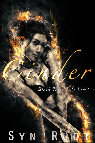Cinder: Dark Fairy Tale Erotica [Advanced Reader Copy]