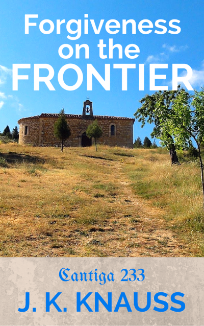 Forgiveness on the Frontier: Cantiga 233