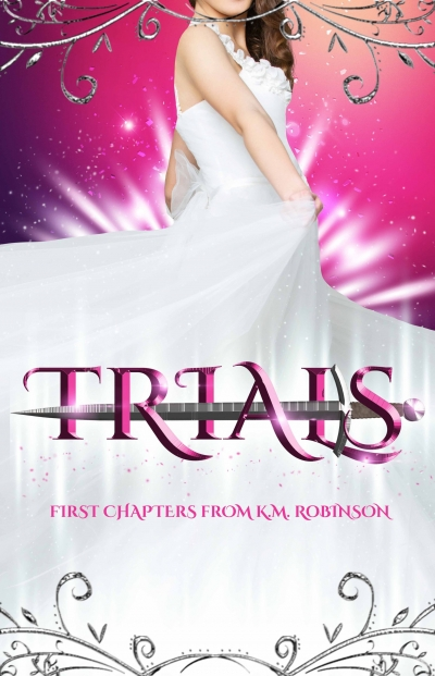 Trials: First Chapters from K.M. Robinson
