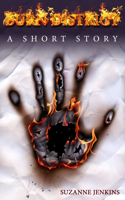 Burn District: A Short Story Prequel to the Series
