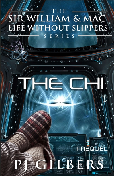 The Chi, the Prequel to The Sir William & Mac Life Without Slippers Series