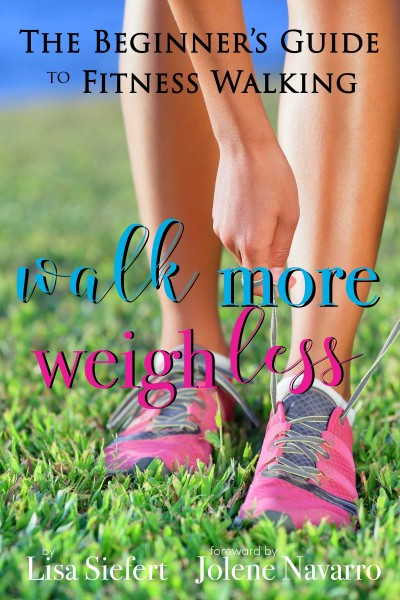 The Beginner's Guide to Fitness Walking | Walk More, Weigh Less