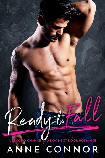 Ready to Fall (A Second Chance Bad Boy Next Door Romance)