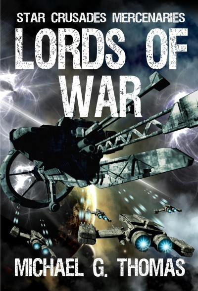 Lords of War (Star Crusades: Mercenaries Book 1)