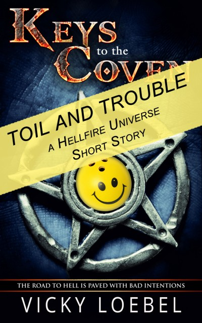 Toil and Trouble - A Hellfire Universe Short Story