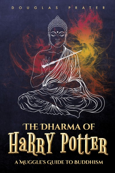 The Dharma of Harry Potter: A Muggle's Guide to Buddhism (1st Look)