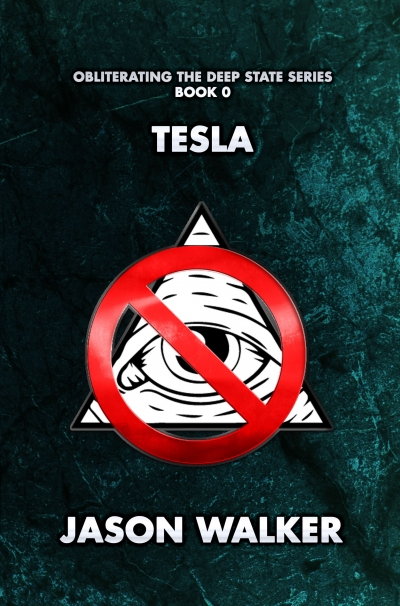 Tesla (Obliterating the Deep State Series Book 0)