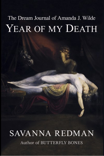 The Dream Journal of Amanda J. Wilde: Year of My Death