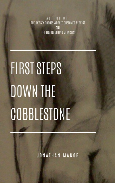 First Steps Down The Cobblestone