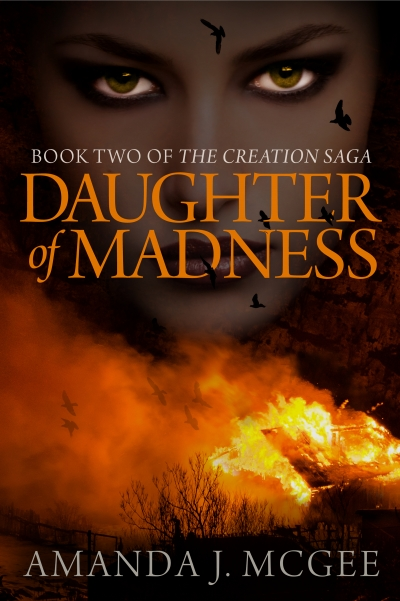 Daughter of Madness: Book Two of the Creation Saga