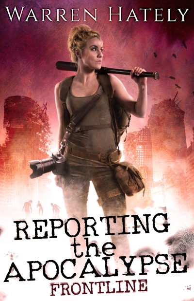 Reporting the Apocalypse Book 1 Frontline