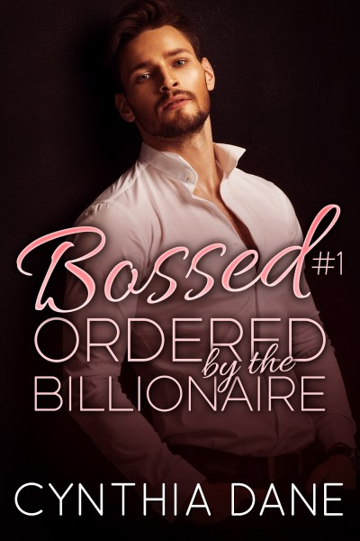 Ordered by the Billionaire: A Steamy Billionaire Romance