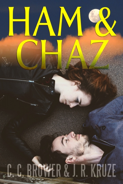 Ham & Chaz by C. C. Brower & J. R. Kruze