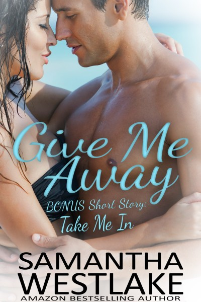Take Me In - Give Me Away short bonus story