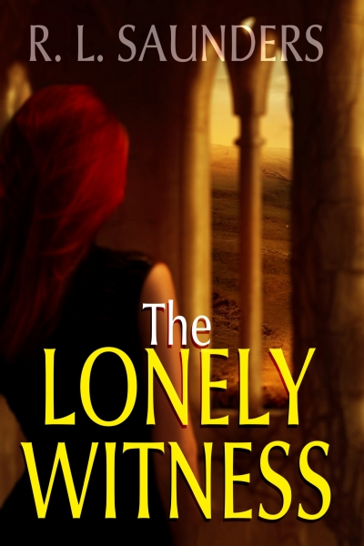 The Lonely Witness by R. L. Saunders