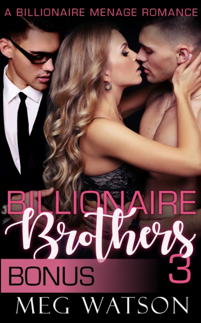Billionaire Brothers, III Bonus Chapter