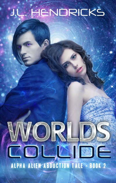 Worlds Collide; An Alpha Alien Abduction Tale, Book 2 Sci-fi Adventure/Romance (Sneak Peek)