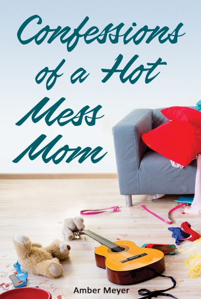 Confessions of a Hot Mess Mom