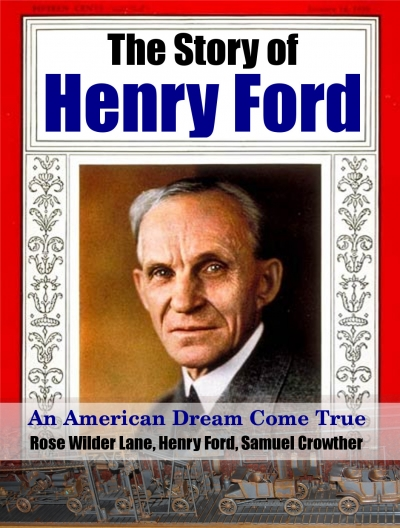 The Story of Henry Ford: An American Dream Come True - by Rose Wilder Lane, Henry Ford, Samuel Crowther
