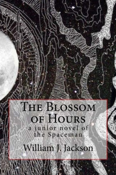 The Blossom of Hours (a junior novel of the Spaceman)
