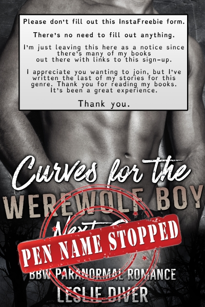 Curves for the Werewolf Boy Next Door Giveaway Expired &<br> Pen Name Abandoned. <br> Please don't fill out the form.<br>Just click the Download Link below if you want the book.