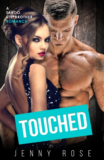 Touched-A Taboo Stepbrother Romance