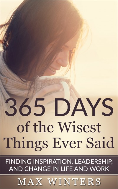 365 DAYS OF THE WISEST THINGS EVER SAID