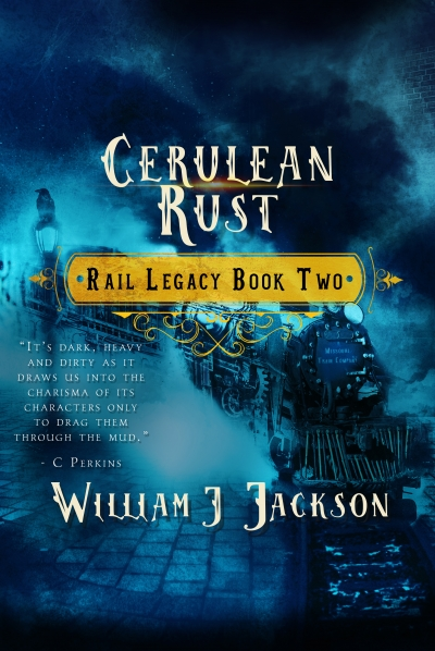 Cerulean Rust (Book Two of the Rail Legacy)