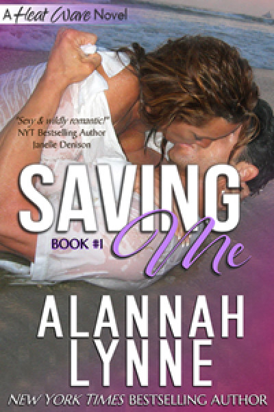 Saving Me (Heat Wave Novel #1)