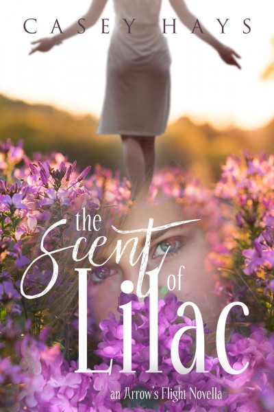 The Scent of Lilac: An Arrow's Flight Novella