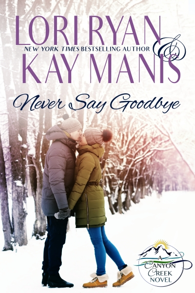 Never Say Goodbye Five Chapter Sample by Lori Ryan and Kay Manis