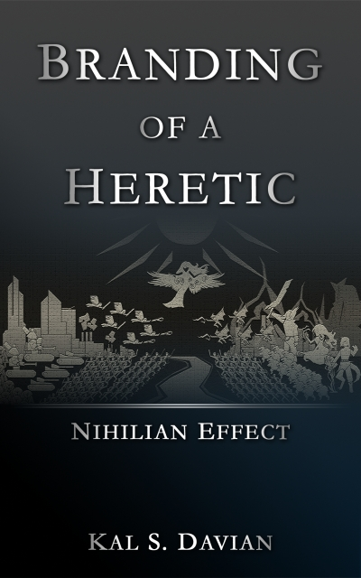 Branding of a Heretic (Nihilian Effect)
