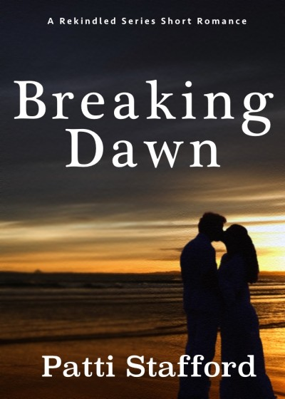 Breaking Dawn - A Rekindled Second Chance Short Romance