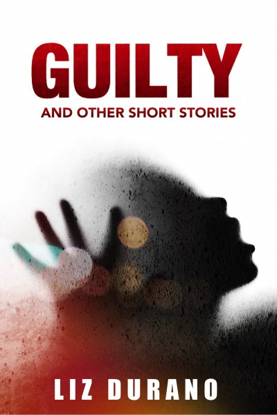 Guilty and Other Short Stories