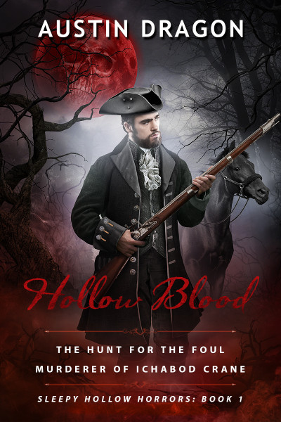 Hollow Blood (Sleepy Hollow Horrors, Book 1): The Hunt For the Foul Murderer of Ichabod Crane (Volume 1)