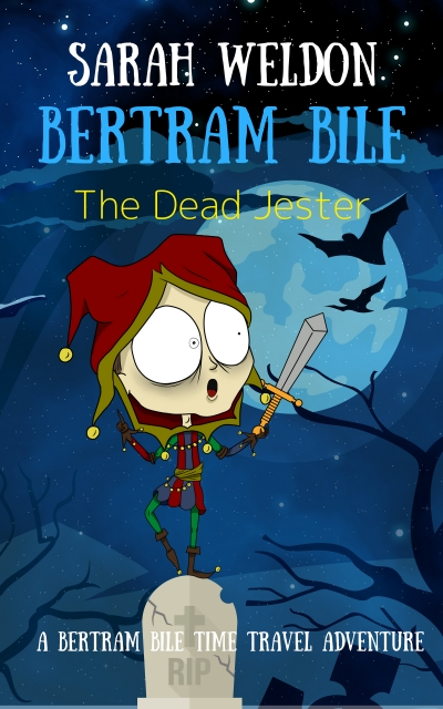 The Dead Jester (Bertram Bile Time Travel Adventure Series)